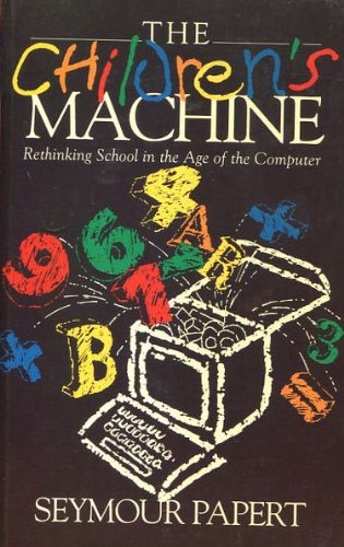9780745016030: The Children's Machine: Rethinking School in the Age of the Computer