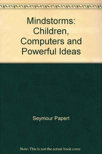 9780745016047: Mindstorms: Children, Computers and Powerful Ideas
