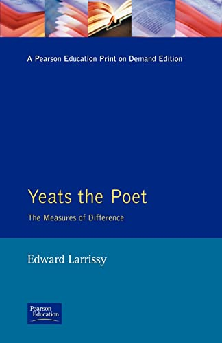 Yeats The Poet: The Measures of Difference: Larrissy, Edward