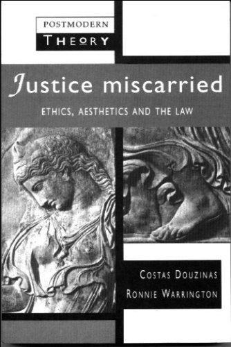 9780745016351: Justice Miscarried: Ethics and Aesthetics in Law (Postmodern Theory Series)