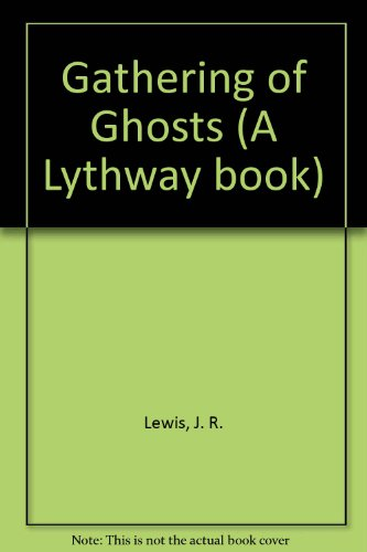 9780745100524: A Gathering of Ghosts: A Lythway Mystery