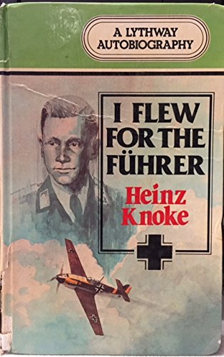 9780745100678: I Flew for the Fuhrer: Story of a German Airman