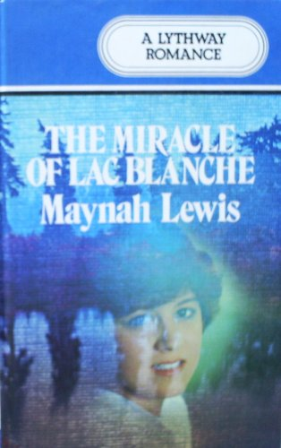9780745100685: Miracle of Lac Blanche (A Lythway book)