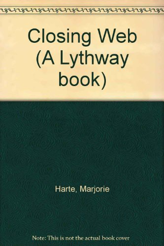Closing Web (A Lythway book): Harte, Marjorie