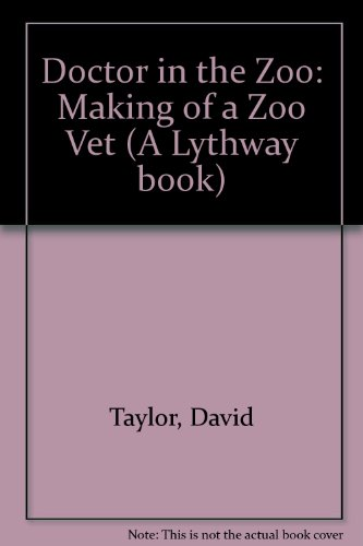 9780745101453: Doctor in the Zoo: Making of a Zoo Vet (A Lythway book)
