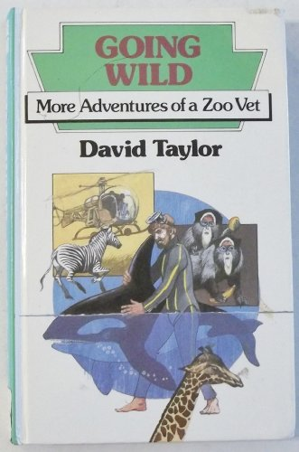 9780745101743: Going Wild: More Adventures of a Zoo Vet (Lythway Large Print Books)