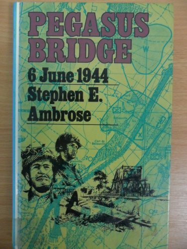 9780745101927: Pegasus Bridge: June 6, 1944 (ISBN: 0671523740)