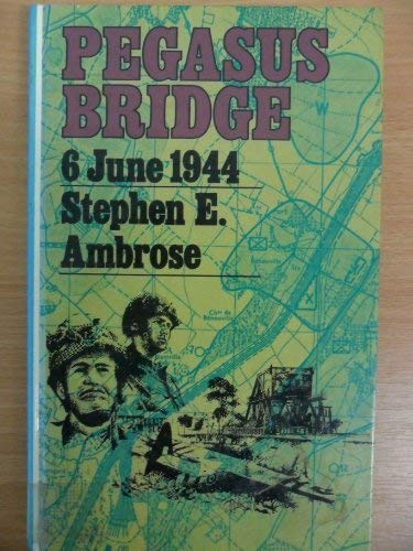 9780745101927: Pegasus Bridge: June 6, 1944 (ISBN: 0671523740)