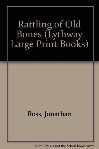 9780745102115: Rattling of Old Bones (Lythway Large Print Books)