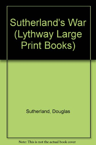 9780745102238: Sutherland's War (Lythway Large Print Books)