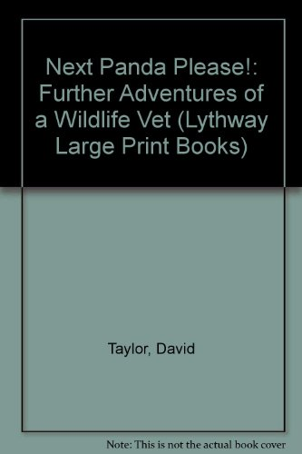 9780745102245: Next Panda Please!: Further Adventures of a Wildlife Vet (Lythway Large Print Books)