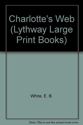 9780745103044: Charlotte's Web (Lythway Large Print Books)