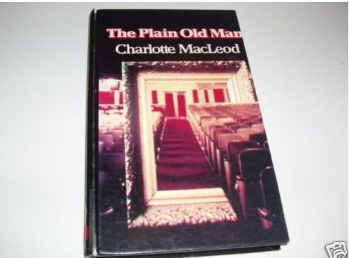 The Plain Old Man (Lythway Large Print Books) (0745103618) by MacLeod, Charlotte