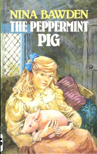 The Peppermint Pig (Lythway Large Print Children's Series) (0745104479) by Nina Bawden