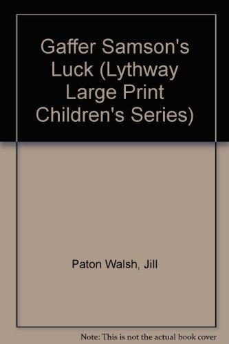 9780745104515: Gaffer Samson's Luck (Lythway Large Print Children's Series)