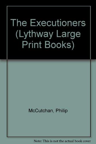 The Executioners (Lythway Large Print Series): McCutchan, Philip