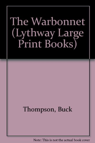 9780745105055: The Warbonnet (Lythway Large Print Books)