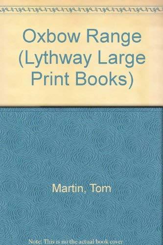 The Oxbow Range (Lythway Large Print Series): Tom Martin