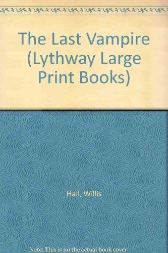 9780745105895: The Last Vampire (Lythway Large Print Children's Series)