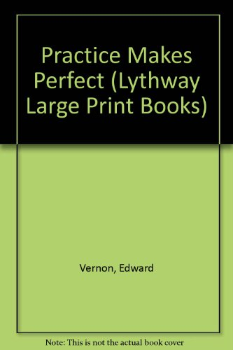 9780745105963: Practice Makes Perfect (Lythway Large Print Series)