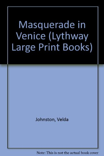 9780745106144: Masquerade in Venice (Lythway Large Print Books)