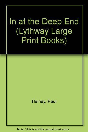""" In at the Deep End "" (Lythway Large Print Books) (0745106757) by Heiney, Paul"