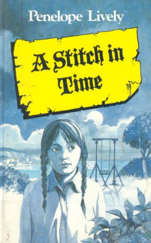 A Stitch in Time (Lythway Large Print Children's Series): Lively, Penelope
