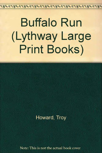 Buffalo Run (Lythway Large Print Books): Howard, Troy
