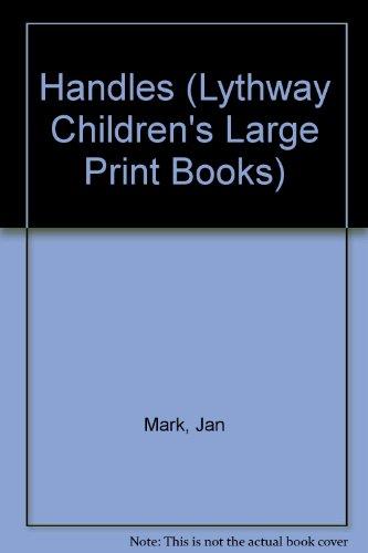 9780745107608: Handles (Lythway Children's Large Print Books)