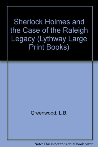 9780745107707: Sherlock Holmes and the Case of the Raleigh Legacy (Lythway Large Print Books)