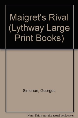 9780745107714: Maigret's Rival (Lythway Large Print Books)