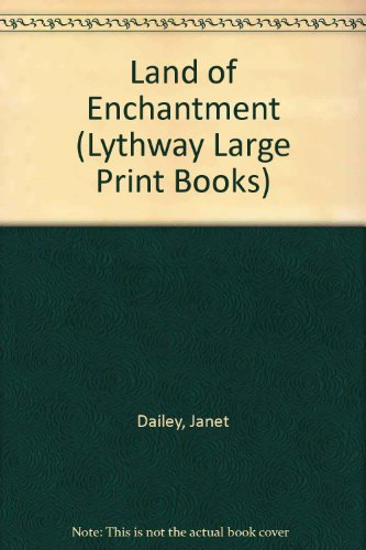 Land of Enchantment (Lythway Large Print Books) (9780745108001) by Janet Dailey