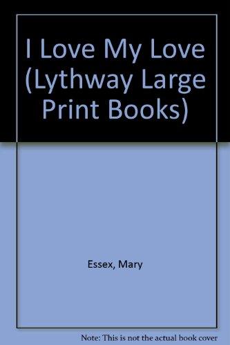 9780745108124: I Love My Love (Lythway Large Print Series)