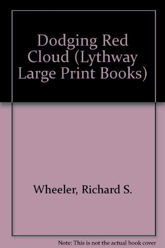9780745109039: DODGING RED CLOUD (LYTHWAY LARGE PRINT BOOKS)