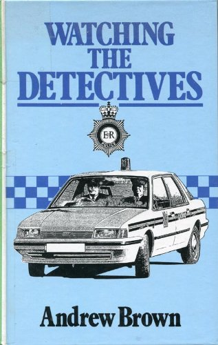 Watching the Detectives (Lythway Large Print Books) (0745109071) by Brown, Andrew