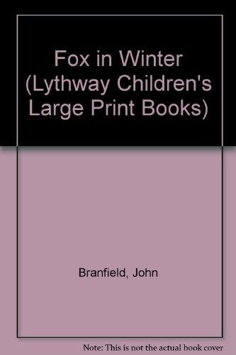 9780745109237: The Fox in Winter (Lythway Children's Large Print Books)