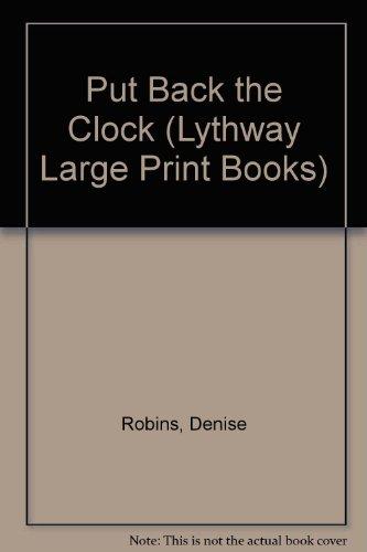 Put Back the Clock (Lythway Large Print Books): n/a