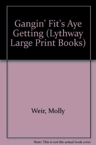 9780745109404: A Gangin' Fit's Aye Getting (Lythway Large Print Series)