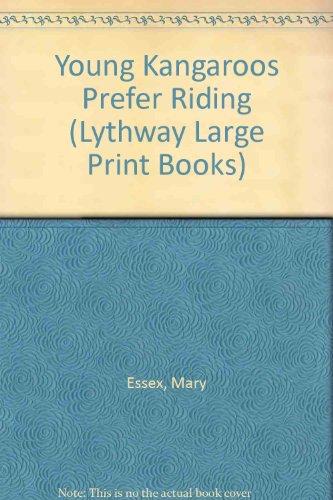 Young Kangaroos Prefer Riding (Lythway Large Print: Bloom, Ursula
