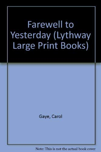 Farewell to Yesterday (Lythway Large Print Series): Gaye, Carol