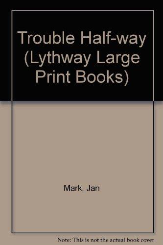 9780745109589: Trouble Half-way (Lythway Large Print Books)