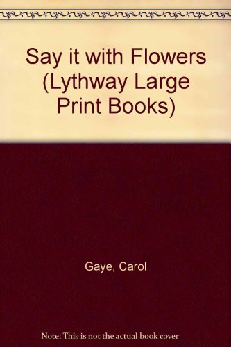 9780745109893: Say It With Flowers (Lythway Large Print Series)