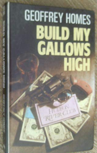 9780745110349: Build My Gallows High