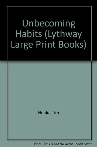9780745110561: Unbecoming Habits (Lythway Large Print Books)