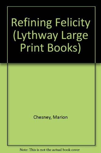 9780745110738: Refining Felicity (Lythway Large Print Books)