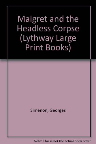 9780745110790: Maigret and the Headless Corpse (Lythway Large Print Books)