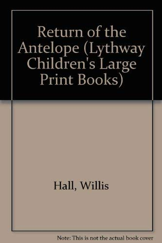 "9780745111032: Return of the ""Antelope"" (Lythway Children's Large Print Books)"