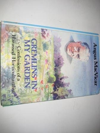 9780745111995: Gremlins in My Garden: Confessions of a Harassed Horticulturalist (Lythway Large Print Books)