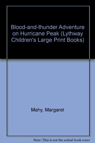 9780745112305: The Blood and Thunder Adventure on Hurricane Peak (Lythway Large Print Children's Series)