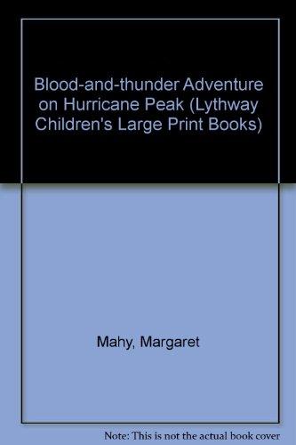 9780745112305: The Blood and Thunder Adventure on Hurricane Peak (Lythway Large Print Children's Series)